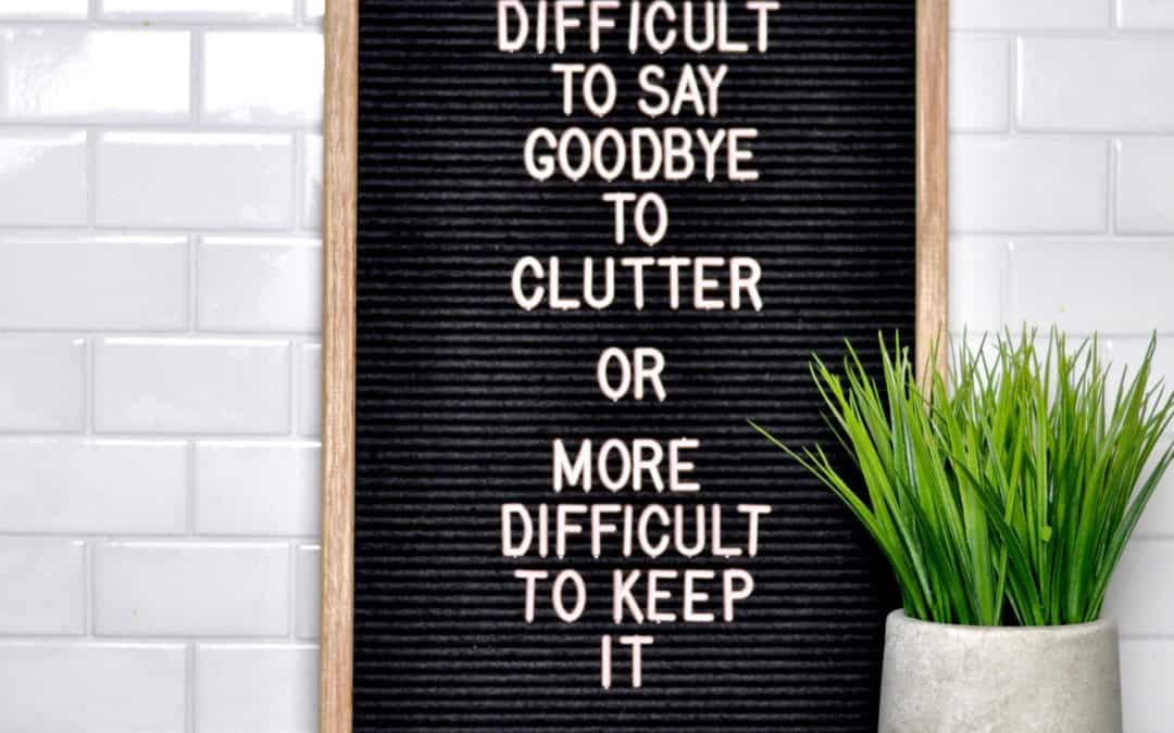Memo Board with clutter control, decluttering quote