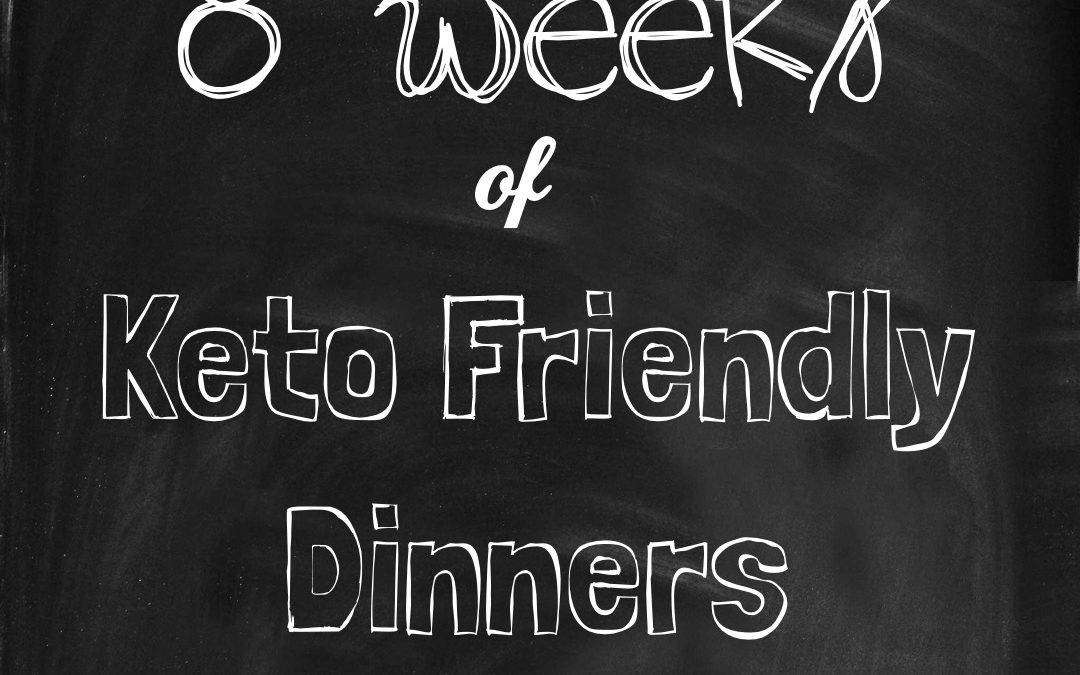 8 Weeks of Keto Dinner Recipes & Meal Planning Made Easy