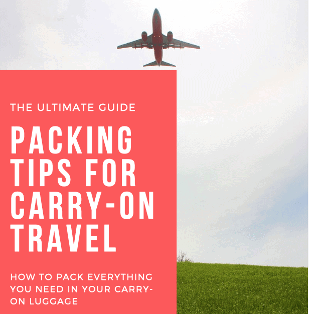 carry on packing and travel tips