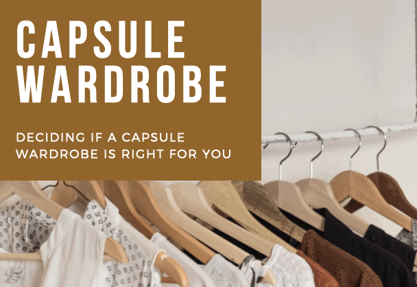 capsule wardrobe - deciding if a capsule wardrobe is right for you